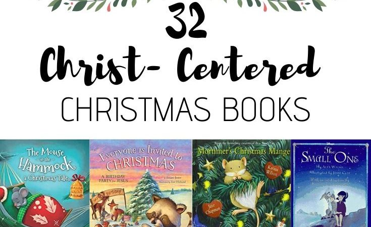 32 Christ-Centered Christmas Books for the whole family