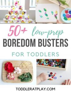 50+ low prep boredom busters for toddlers